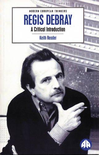 Regis Debray: A Critical Introduction (Modern European Thinkers)