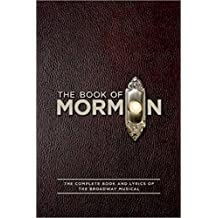 The Book of Mormon: The Complete Book and Lyrics of the Broadway Musical