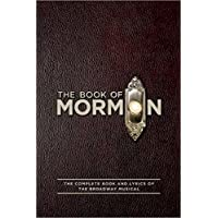 The Book of Mormon Script Book: The Complete Book and Lyrics of the Broadway Musical
