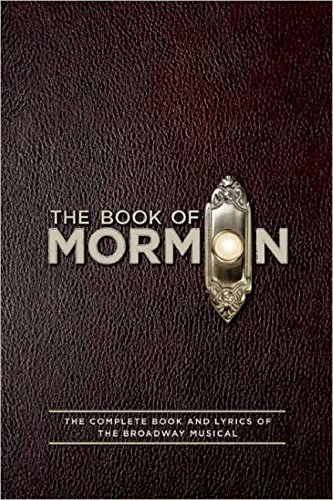 Pdf Arts The Book of Mormon Script Book: The Complete Book and Lyrics of the Broadway Musical