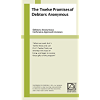The Twelve Promises of Debtors Anonymous: Debtors Anonymous Conference-Approved Literature