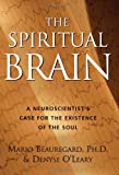 The Spiritual Brain, Mario Beauregard and Denyse O'Leary, 0060858834