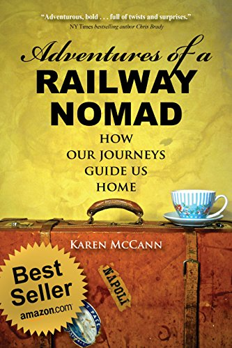 Adventures of a Railway Nomad: How Our Journeys Guide Us Home (Best Rail Pass For Europe)