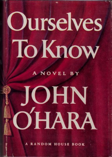 Ourselves to Know by John O'Hara