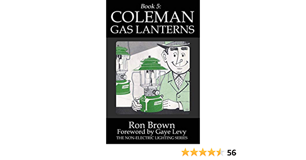 Book 5: Coleman Gas Lanterns The Non-Electric Lighting Series ...