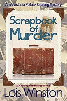 Scrapbook of Murder (An Anastasia Pollack Crafting Mystery 6) by [Winston, Lois]