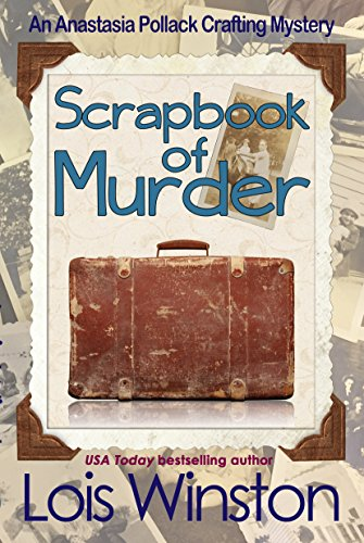 Scrapbook of Murder (An Anastasia Pollack Crafting Mystery 6)
