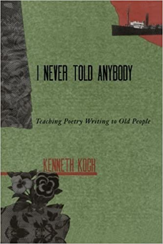 Book I never Told Anybody: Teaching Poetry Writing to Old People – June 27, 1997