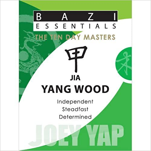 Book Bazi Essentials Series- Meet your Day Master and Get to know yourself!: Jia (Yang) Wood by Joey Yap (2009-09-01)
