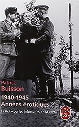 1940-1945 Années érotiques tome 1 : Vichy ou les infortunes de la vertu