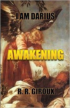 Awakening: I Am Darius: Volume 1