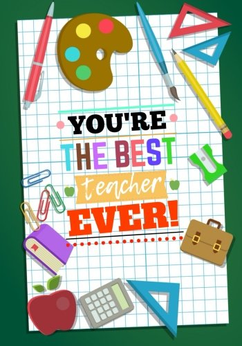 Read Online You are the best teachers ever: Teacher notebook gift, Journal, Planner : Appeciation book Thank You Gift for Teachers with 90 Quotes, dates to ... (Creative Teacher Notebook Gift) (Volume 36) pdf