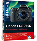Canon EOS 760D: Das Handbuch zur Kamera