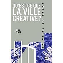 Qu'est-ce que la ville créative ? (Ville en débat (la))
