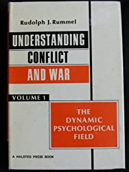 Understanding Conflict and War Volume 1: The Dynamic Psychological Field