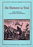 img - for Die Hutterer in Tirol: Fruhes Taufertum in der Schweiz, Tirol und Mahren (Schlern-Schriften) (German Edition) book / textbook / text book