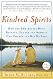Download Kindred Spirits: How the Remarkable Bond Between Humans and Animals Can Change the Way we Live in PDF ePUB Free Online