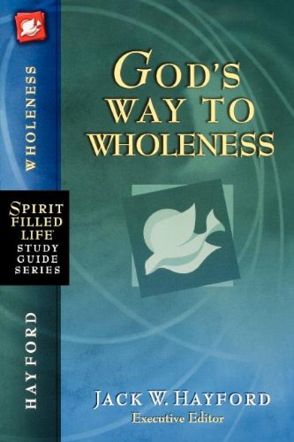 God's Way to Wholeness (Spirit-Filled Life Study Guide Series)