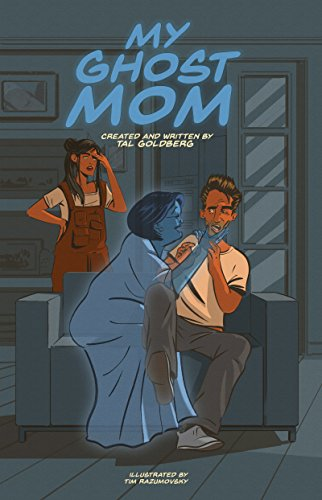 MY GHOST MOM: My Ghost Mom is a dark comedy about a slacker whose mother returns from the dead as a ghost to help him get his life sort