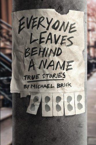 Everyone Leaves Behind a Name: True Stories -