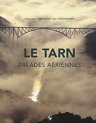 Le Tarn : Balades aériennes
