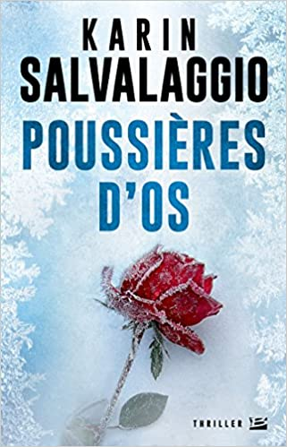 Poussières d'os (2016) - KARIN SALVALAGGIO