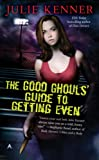 The Good Ghouls' Guide to Getting Even, Julie Kenner, 0441017045