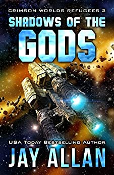 Shadows of the Gods (Crimson Worlds Refugees Book 2) by [Allan, Jay]