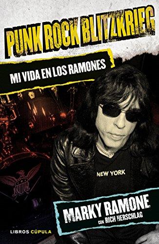 Descargar Libro Punk Rock Blitzkrieg. Mi Vida En Los Ramones Marky Ramone