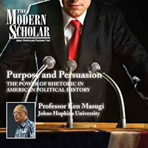 The Modern Scholar: Purpose and Persuasion Lecture
