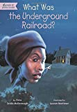 img - for What Was the Underground Railroad? book / textbook / text book