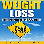 Weight Loss: The Mindfulness Diet | Vicky Joy