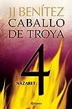 Caballo de Troya 4. Nazaret (NE), Juan Jose Benitez, 6070709578