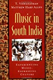 Music in South India: The Karnatak Concert Tradition and Beyond: Experiencing Music, Expressing Culture (Global Music Series)