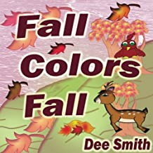 Fall Colors Fall: Fall Rhyming Picture Book for kids featuring Fall leaves and autumn celebration. Great for Fall storytimes and read alouds to preschoolers and kindergartners.