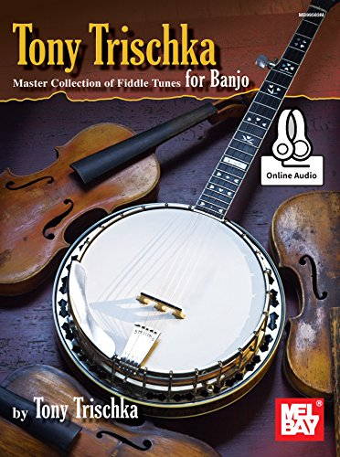 - Tony Trischka Master Collection of Fiddle Tunes for Banjo