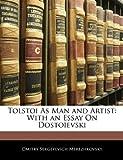 Tolstoi As Man and Artist, Dmitry Sergeyevich Merezhkovsky, 1141855879