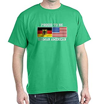 CafePress Proud To Be German American - 100% Cotton T-Shirt
