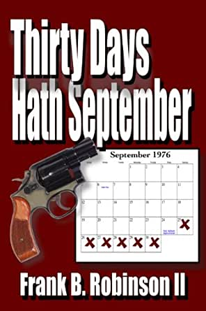 Thirty Days Hath September - Kindle edition by Frank B. Robinson II