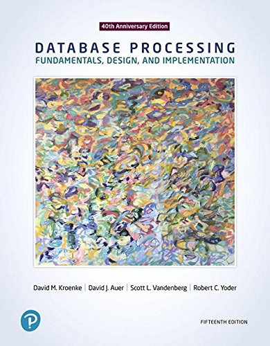 Database Processing: Fundamentals, Design, and Implementation (15th Edition)