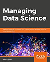 Managing Data Science Front Cover