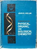 Principles of Physical, Organic, and Biological Chemistry, John R. Holum, 0471408522