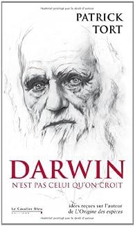 Darwin n'est pas celui qu'on croit par Patrick Tort