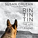 Rin Tin Tin: The Life and the Legend Audiobook by Susan Orlean Narrated by Susan Orlean