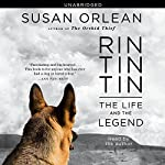 Rin Tin Tin: The Life and the Legend | Susan Orlean