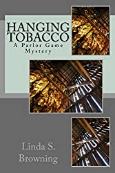 Hanging Tobacco: A Parlor Game Mystery (Parlor Game Mysteries Book 1)