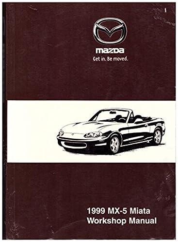 1999 mazda mx 5 miata workshop manual mazda amazon com books rh amazon com 1999 miata owners manual 1999 mazda miata owners manual download