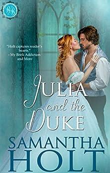 Julia and the Duke (Bluestocking Brides Book 2) by [Holt, Samantha]