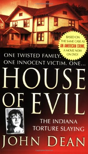 House of Evil: The Indiana Torture Slaying (St. Martin's True Crime Library)