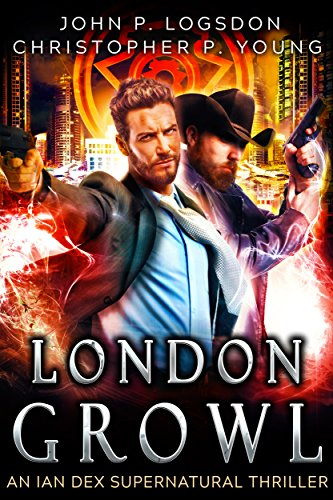 London Growl: An Ian Dex Supernatural Thriller Book 4 (Las Vegas Paranormal Police Department) - London Natural